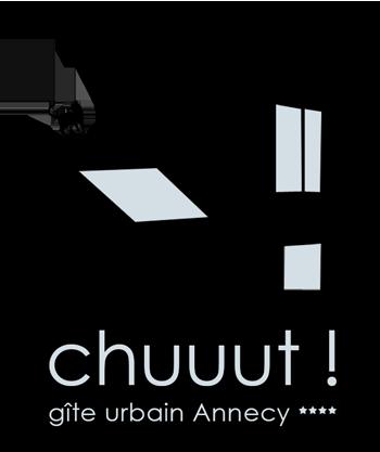 Chuuut ! gîte urbain Annecy ****